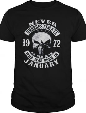 Never Underestimate 1972 An Old Man Who Was Born In January shirt