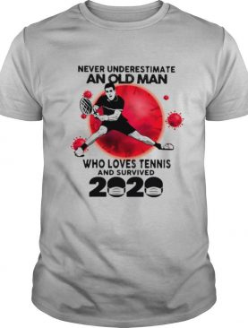 Never Underestimate An Old Man Who Love Tennis And Survived 2020 Mask Corona Virus shirt