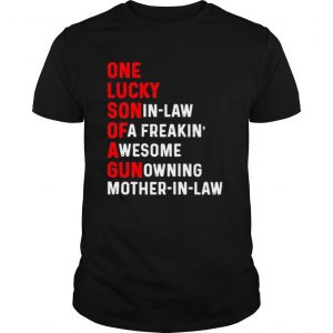One lucky son in law of a freaking awesome gun owning mother in law shirt