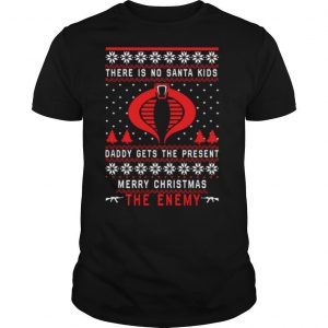 There Is No Santa Kids Daddy Gets The Present Christmas shirt