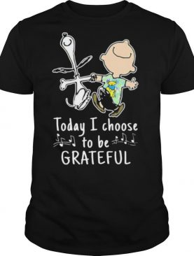 Today I Choose To Be Grateful Dead Snoopy shirt