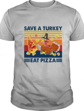 Vintage Save A Turkey Eat Pizza shirt