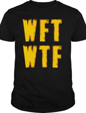 WFT WTF What Football 2020 shirt