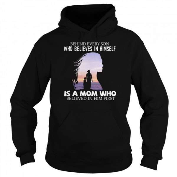 Behind every son who believes in himself is a mom who believed in him first 2021  Unisex Hoodie