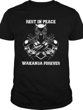 Black Panther Rest In Peace Wakanda Forever shirt