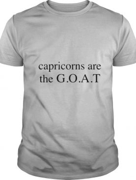 Capricorns are the Goat shirt