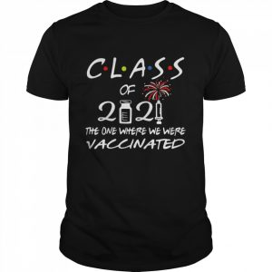Class of 2021 the one where we were vaccinated  Classic Men's T-shirt