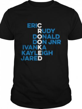 Crooked Trump Eric Rudy Donald Don Jnr Ivanka Kayleigh Jared shirt