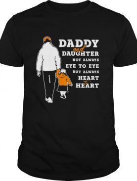 Daddy and daughter not always eye to eye but always heart heart shirt