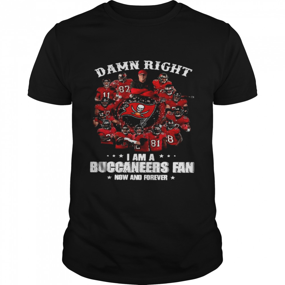 Damn Right Im A Buccaneers Fan Now And Forever 2021 Classic Mens T shirt
