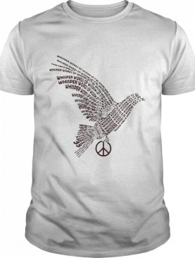 Dove Whisper Words Of Wisdom Let It Be shirt