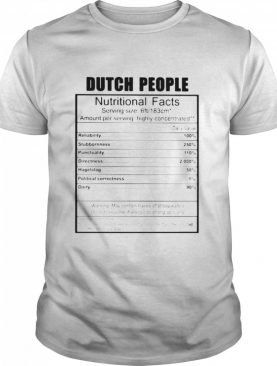 Dutch People Nutritional Facts Weight Lifting shirt