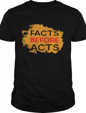 Facts Before Acts 2021 shirt