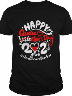 Happy quarantined Valentines Day 2021 Healthcare Worker shirt