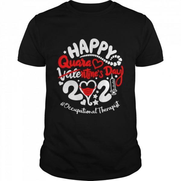 Happy quarantined Valentines Day 2021 Occupational Therapist  Classic Men's T-shirt