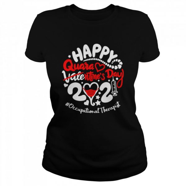 Happy quarantined Valentines Day 2021 Occupational Therapist  Classic Women's T-shirt