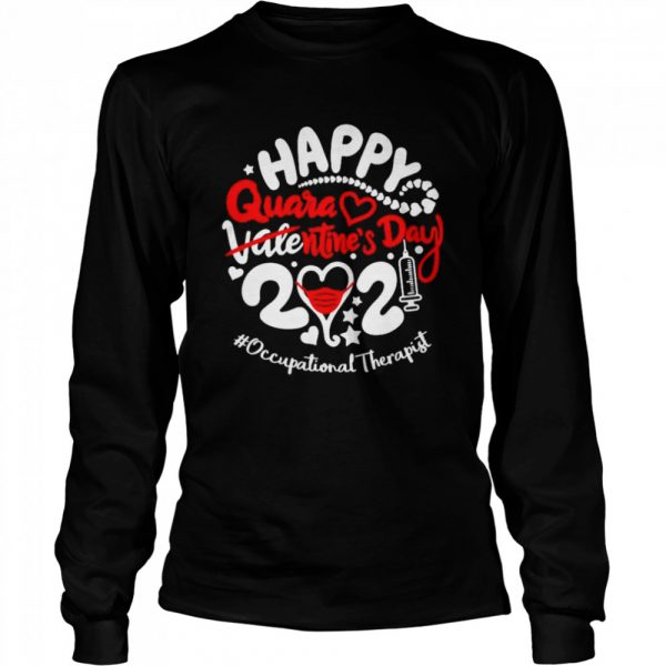 Happy quarantined Valentines Day 2021 Occupational Therapist  Long Sleeved T-shirt