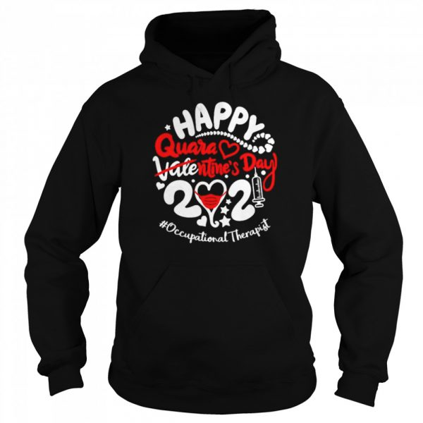 Happy quarantined Valentines Day 2021 Occupational Therapist  Unisex Hoodie
