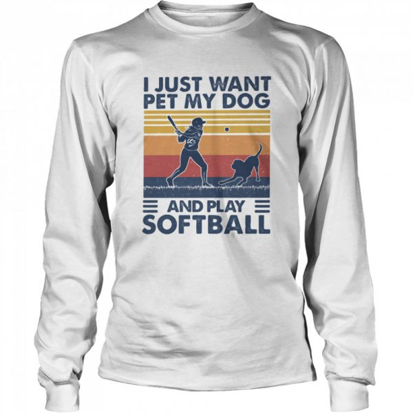 I Jusst Want Pet My Dog And Play Softball Vintage  Long Sleeved T-shirt