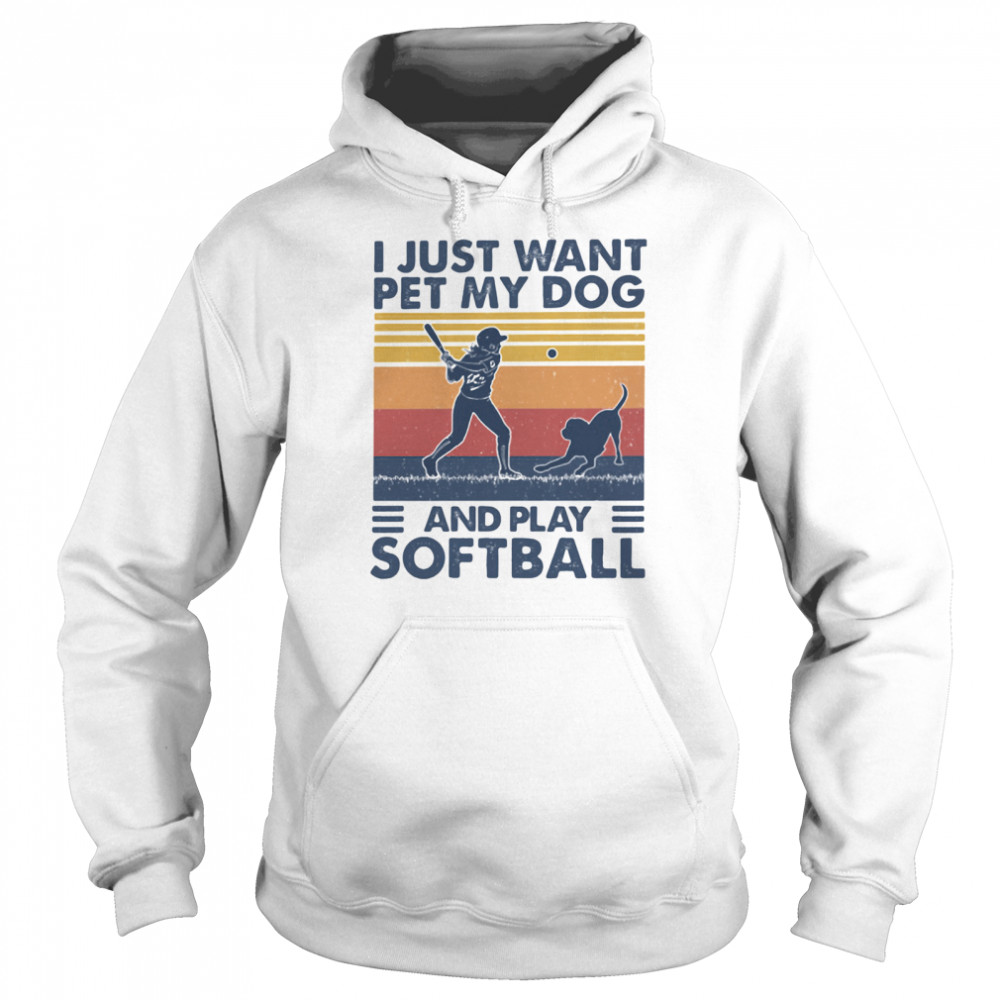 I Jusst Want Pet My Dog And Play Softball Vintage  Unisex Hoodie