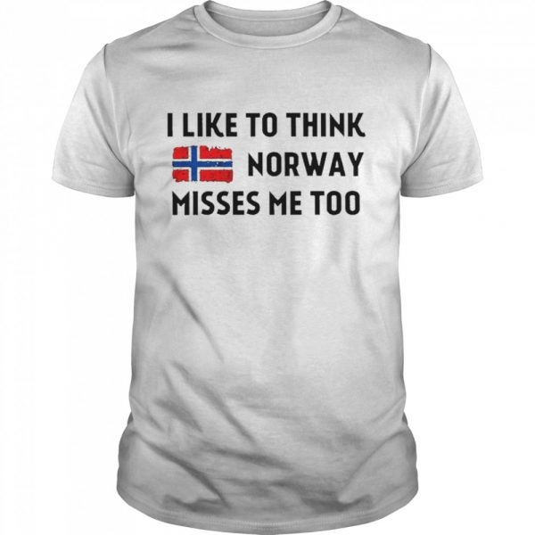 I like to think norway misses me too  Classic Men's T-shirt