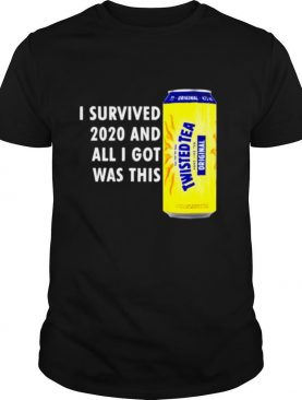 I survived 2020 and I got was this twisted tea shirt