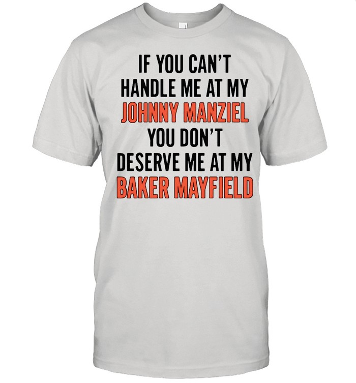 If You Can't Handle Me At My Johnny Manziel  Classic Men's T-shirt