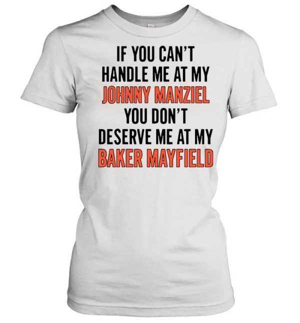 If You Can't Handle Me At My Johnny Manziel  Classic Women's T-shirt