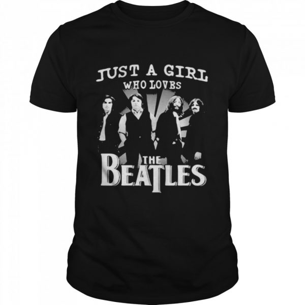 Just A Girl Who Loves The Beatles  Classic Men's T-shirt