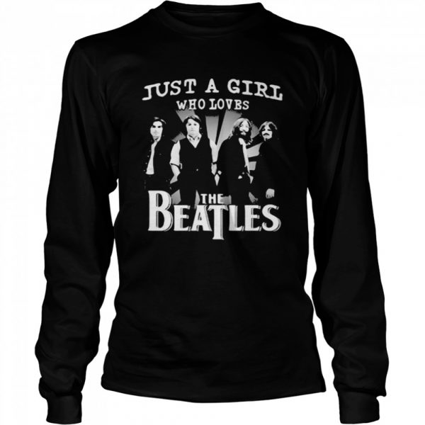 Just A Girl Who Loves The Beatles  Long Sleeved T-shirt