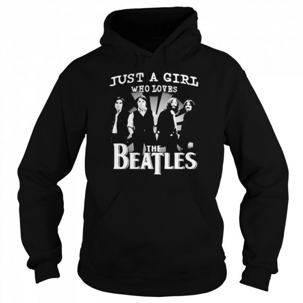 Just A Girl Who Loves The Beatles  Unisex Hoodie