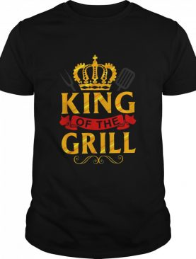 King Of The Grill Grilling For Backyard Chef Dad shirt