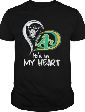 Las vegas Raiders and Oakland Athletics its in my heart shirt