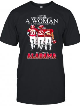 Never Underestimate A Woman Who Understand Football And Loves Alabama shirt