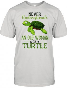 Never Underestimate An Old Woman With A Turtle shirt