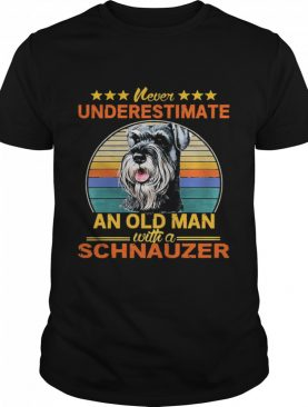 Never underestimate an old man with a Schnauzer vintage shirt
