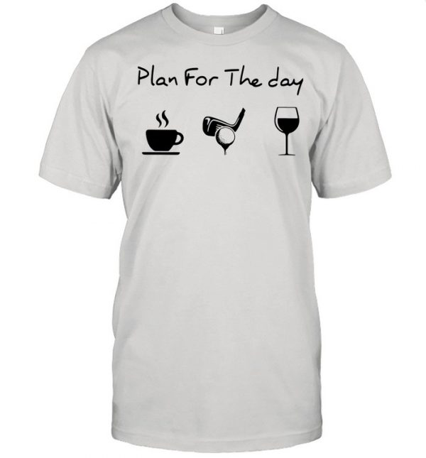 Plan For The Day Coffee Golf And Wine  Classic Men's T-shirt