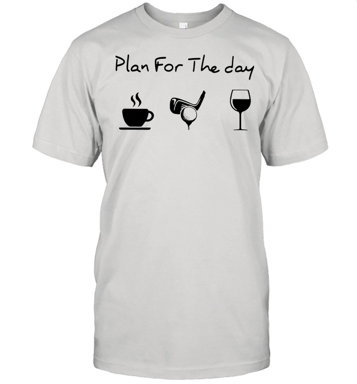 Plan For The Day Coffee Golf And Wine Classic Mens T shirt