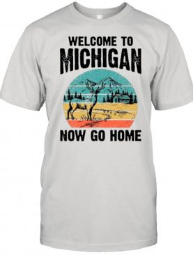 Reindeer Welcome To Michigan Now Go Home Vintage shirt