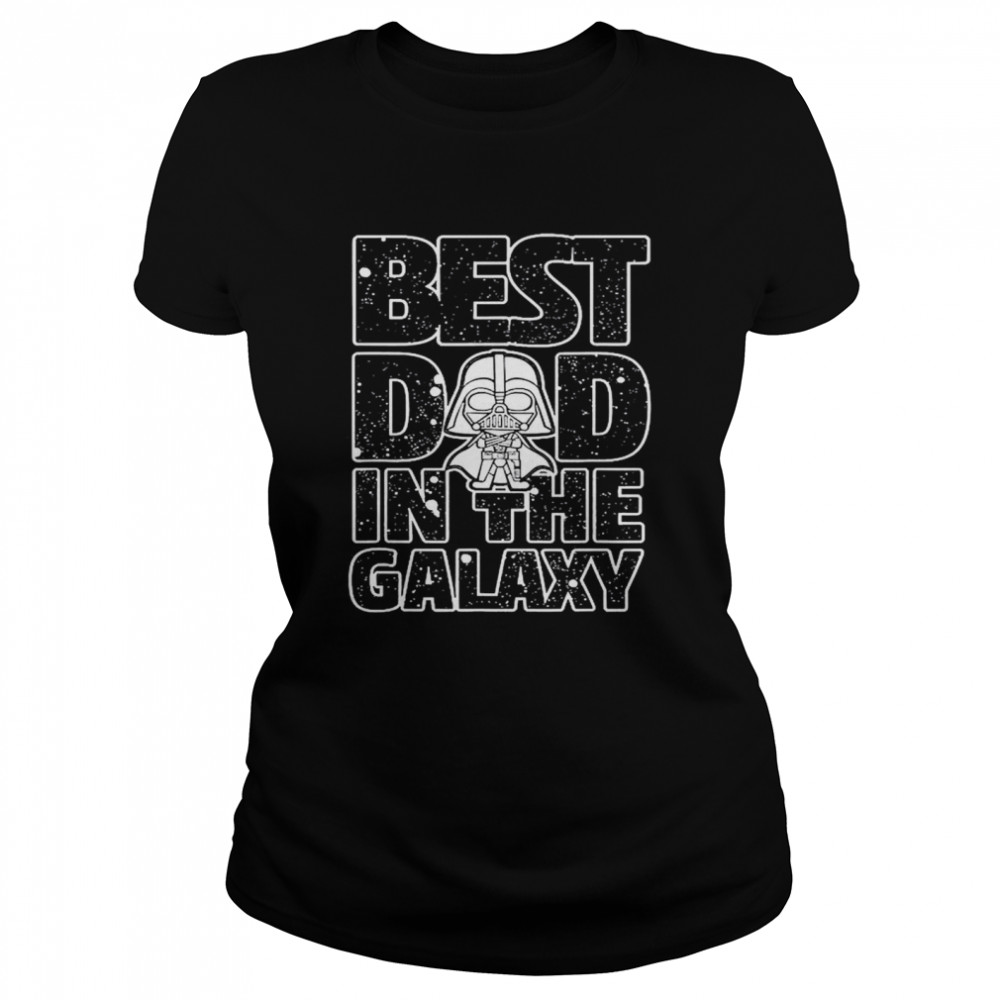 Star Wars Best Dad in the Galaxy Darth Vader  Classic Women's T-shirt
