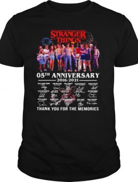 Stranger Things 05th Anniversary 2016 2021 Thank You For The Memories Signature shirt