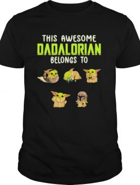 This Awesome Dadalorian Belongs To Helen Jack John Emma Sophia Yoda shirt