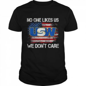 United Steelworkers No One Likes Us We Don't Care American Flag  Classic Men's T-shirt