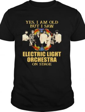 Yes I Am Old But I Saw Electric Light Orchestra Rainbow On Stage shirt