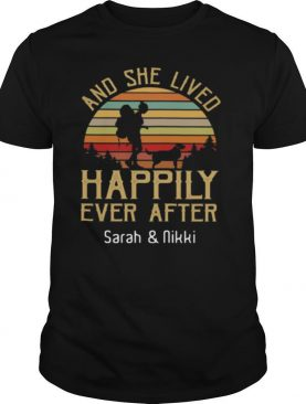 And She Lived Happily Ever After Sarah And Nikki Vintage Sunset shirt
