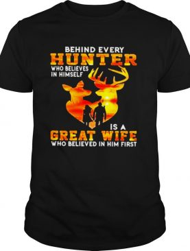 Behind every hunter who believe in himself is a great wife who believe in him first sunset shirt
