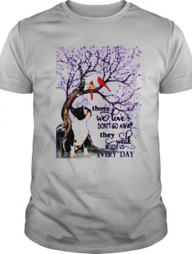 Boston Terrier And Snow Those With Love Dont Go Away They Walk Beside Us Everyday shirt
