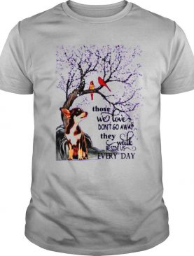 Chihuahua And Snow Those With Love Dont Go Away They Walk Beside Us Everyday shirt