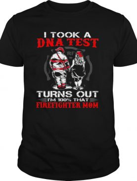 I took a dna test turns out Im 100 that firefighter mom shirt