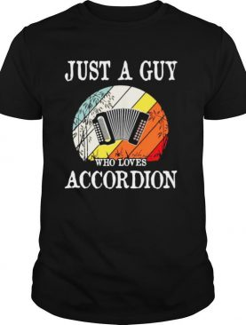 Just A Guy Who Loves Accordion Vintage shirt